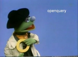 """And for no extra money, you get another sound for like """"openquery""""..."""